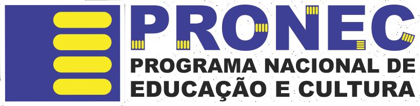 PRONEC - Programa Nacional de Educação e Cultura
